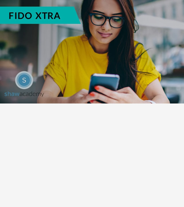 With Fido Xtra Transform in 2019 with a FREE 4-week online Course
