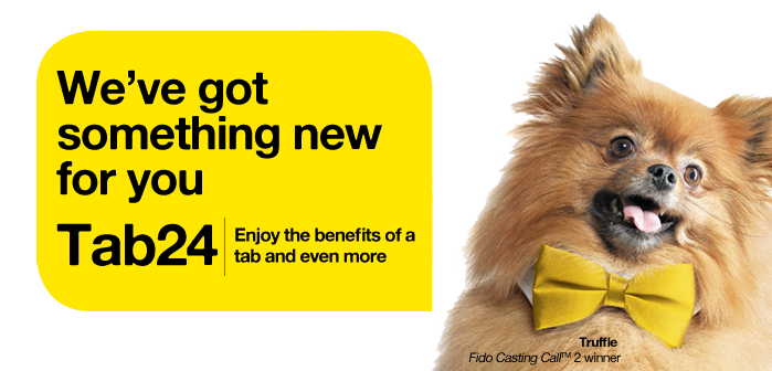 We've got a new Fido ADVANTAGE for you TAB24