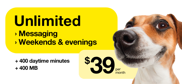 We've got a nose for everyday low prices - $39 per month Unlimited - Messaging - Weekends & evenings from 5 p.m., Canada-wide